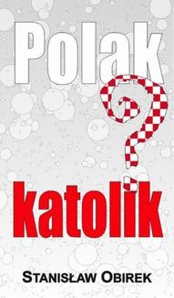 Chomikuj, pobierz ebook online Polak katolik?. Stanisław Obirek