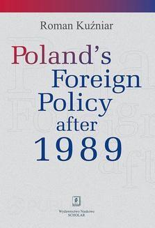 Chomikuj, ebook online Poland's Foreign Policy after 1989. Roman Kuźniar