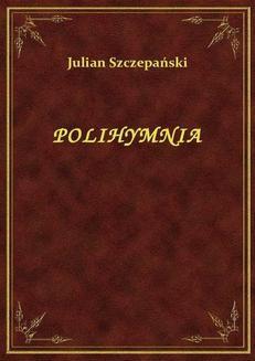 Chomikuj, pobierz ebook online Polihymnia. Julian Szczepański