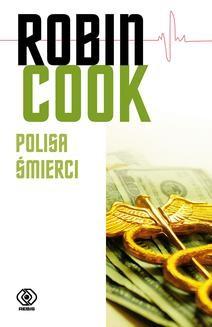 Chomikuj, ebook online Polisa śmierci. Robin Cook
