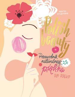 Chomikuj, ebook online #Polish beauty. Przewodnik naturalnego piękna dla Polek. Marta Krupińska