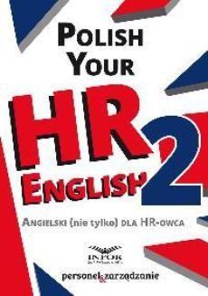 Chomikuj, pobierz ebook online Polish your HR English 2 , Angielski ( nie tylko) dla HR -owca. Opracowanie zbiorowe