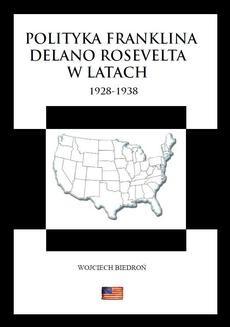 Chomikuj, ebook online Polityka Franklina Delano Roosevelta w latach 1928-1938. Wojciech Biedroń