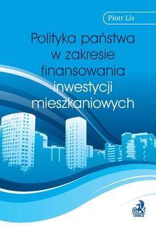 Chomikuj, ebook online Polityka państwa w zakresie finansowania inwestycji mieszkaniowych. Piotr Lis