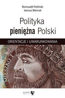 Chomikuj, pobierz ebook online Polityka pieniężna Polski. Orientacje i uwarunkowania. Janusz Biernat