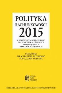 Chomikuj, ebook online Polityka rachunkowości 2015 z komentarzem do planu kont dla jednostek budżetowych i samorządowych. Elżbieta Gaździk