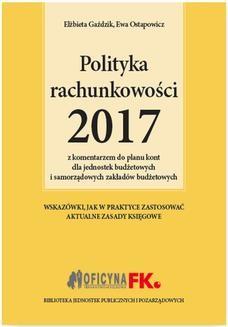Chomikuj, ebook online Polityka rachunkowości 2017 z komentarzem do planu kont dla jednostek budżetowych i samorządowych zakładów budżetowych. Elżbieta Gaździk