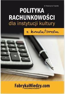 Chomikuj, ebook online Polityka rachunkowości dla instytucji kultury z komentarzem. Katarzyna Trzpioła