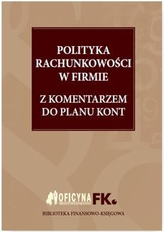 Chomikuj, ebook online Polityka rachunkowości w firmie 2016 z komentarzem do planu kont. Katarzyna Trzpioła