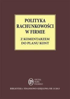 Chomikuj, ebook online Polityka Rachunkowości w firmie z komentarzem do planu kont. dr Katarzyna Trzpioła