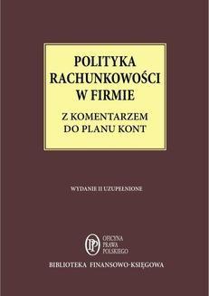 Chomikuj, ebook online Polityka Rachunkowości w firmie z komentarzem do planu kont – stan prawny: 1 maja 2014 r.. Katarzyna Trzpioła