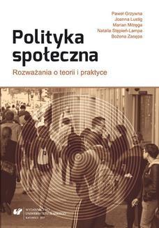 Chomikuj, ebook online Polityka społeczna. Rozważania o teorii i praktyce. Paweł Grzywna