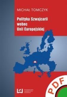 Ebook Polityka Szwajcarii wobec Unii Europejskiej pdf