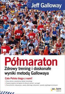 Chomikuj, ebook online Półmaraton. Zdrowy trening i doskonałe wyniki metodą Gallowaya. Jeff Galloway