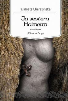 Chomikuj, ebook online Północna Droga.: Ja jestem Halderd. Elżbieta Cherezińska