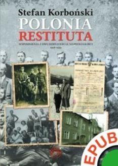 Ebook Polonia Restituta. Wspomnienia z dwudziestolecia niepodległości 1918-1939 pdf