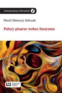 Chomikuj, ebook online Polscy pisarze wobec faszyzmu. Paweł Maurycy Sobczak