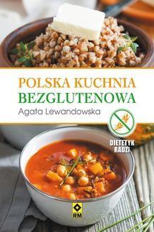 Chomikuj, ebook online Polska kuchnia bezglutenowa. Justyna Mrowiec