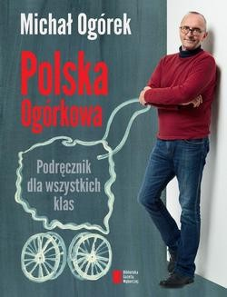 Ebook Polska Ogórkowa. Podręcznik dla wszystkich klas pdf