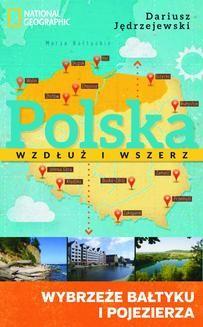 Chomikuj, ebook online Polska wzdłuż i wszerz 1. Wybrzeże Bałtyku i pojezierza. Dariusz Jędrzejewski