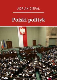 Chomikuj, ebook online Polski polityk. Adrian Ciepał