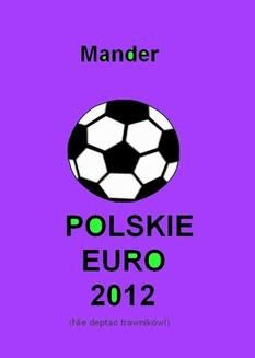 Chomikuj, ebook online Polskie euro 2012. Nie deptać trawników. Mander