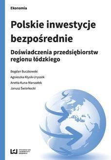 Chomikuj, ebook online Polskie inwestycje bezpośrednie. Doświadczenia przedsiębiorstw regionu łódzkiego. Bogdan Buczkowski