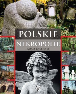 Chomikuj, ebook online Polskie nekropolie. Adam Dylewski