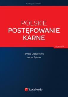 Chomikuj, pobierz ebook online Polskie postępowanie karne. Wydanie 9. Tomasz Grzegorczyk