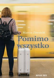Chomikuj, ebook online Pomimo wszystko. Marcin Ziernicki