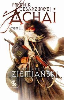 Chomikuj, ebook online Pomnik Cesarzowej Achai. Tom 3. Andrzej Ziemiański