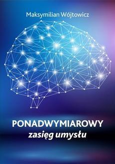 Chomikuj, ebook online Ponadwymiarowy zasięg umysłu. Maksymilian Wójtowicz