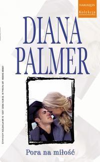 Chomikuj, ebook online Pora na miłość. Diana Palmer