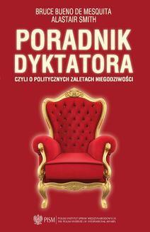Chomikuj, ebook online Poradnik dyktatora czyli o politycznych zaletach niegodziwości. Bruce Bueno de Mesquita