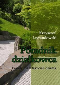 Ebook Poradnik działkowca. Porady dla właścicieli działek pdf
