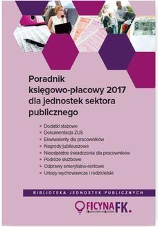 Ebook Poradnik księgowo-płacowy 2017 dla jednostek sektora publicznego pdf