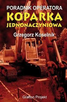 Chomikuj, ebook online Poradnik operatora Koparka jednonaczyniowa. Grzegorz Koselnik
