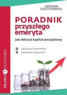 Chomikuj, pobierz ebook online Poradnik przyszłego emeryta Jak obliczyć kapitał początkowy. Infor Biznes