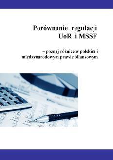 Chomikuj, ebook online Porównanie regulacji UoR i MSSF – poznaj różnice w polskim i międzynarodowym prawie bilansowym. dr Katarzyna Trzpioła