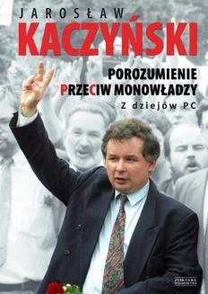 Chomikuj, ebook online Porozumienie przeciw monowładzy. Z dziejów PC OPR.MK.. Jarosław Kaczyński