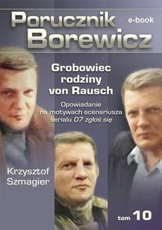 Chomikuj, ebook online Porucznik Borewicz. Grobowiec rodziny von Rausch. Tom 10. Krzysztof Szmagier