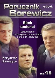 Chomikuj, ebook online Porucznik Borewicz. Skok śmierci. TOM 15. Krzysztof Szmagier