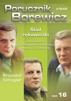 Chomikuj, ebook online Porucznik Borewicz. Ślad rękawiczki. TOM 16. Krzysztof Szmagier