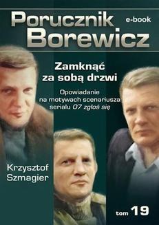 Chomikuj, ebook online Porucznik Borewicz. Zamknąć za sobą drzwi. TOM 19. Krzysztof Szmagier