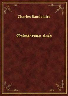 Chomikuj, ebook online Pośmiertne żale. Charles Baudelaire