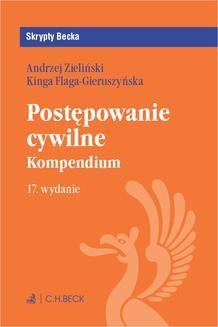 Chomikuj, ebook online Postępowanie cywilne. Kompendium. Wydanie 17. Kinga Flaga-Gieruszyńska