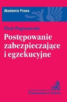 Chomikuj, ebook online Postępowanie zabezpieczające i egzekucyjne. Piotr Pogonowski
