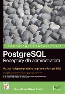 Chomikuj, ebook online PostgreSQL. Receptury dla administratora. Simon Riggs
