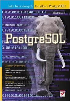 Chomikuj, pobierz ebook online PostgreSQL. Wydanie II. Zdzisław Dybikowski