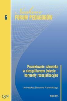 Chomikuj, ebook online Poszukiwanie człowieka w nieegalitarnym świecie – horyzonty resocjalizacyjne. (red.) Sławomir Przybyliński